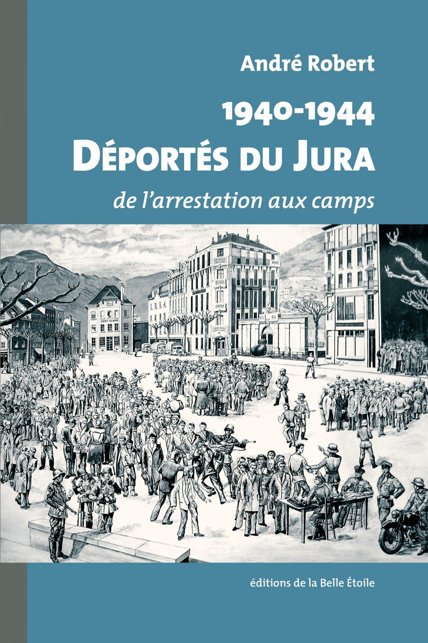 Déportés du Jura de l'arrestation aux camps