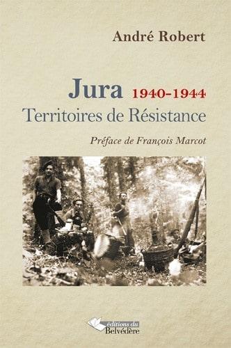 Jura 1940-1944 Territoires de Résistance